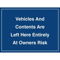NOTICE - ALL VEHICLES AND CONTENTS LEFT AT OWNERS RISK SIGN