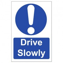 DRIVE SLOWLY SIGN (200 x 300mm)
